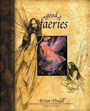 Good Faeries Bad Faeries by Froud, Brian