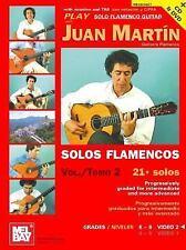 Mel Bay Play Solo Flamenco Guitar with Juan Martin, Vol. 2 + CD and DVD, Juan Ma