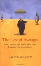 Good, The Lore of Averages: Facts, Figures and Stories That Make Everyday Life E