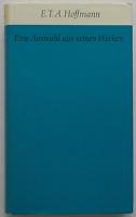 E. T. A. Hoffmann – Eine Auswahl aus seinen Werken