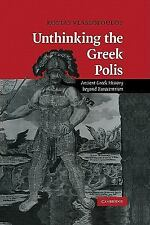 Unthinking The Greek Polis: Ancient Greek History Beyond Eurocentrism: By Kos...