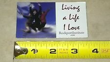 "Rockport Institute ""Living a Life I Love"" Refrigerator Magnet Free Domestic Ship"