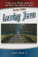 Leaving Jesus : A Book Every Christian Should Have Read Before They Believed ...