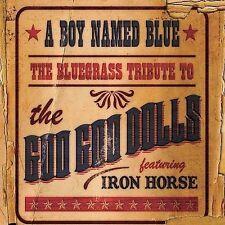 Iron Horse - A Boy Named Blue: The Bluegrass Tribute to Goo Goo Dolls (Audio CD)