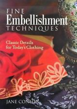 Fine Embellishment Techniques Classic Details for Todays Clothing by Jane Conlon