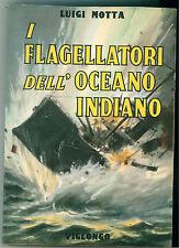 MOTTA LUIGI I FLAGELLATORI  DELL'OCEANO INDIANO VIGLONGO 1972 D'AMATO D'ANTONA