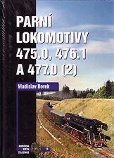Book Czech Steam Dampf Locomotves - Parni Lokomotivy 475.0 476.1 477.0 Part 2