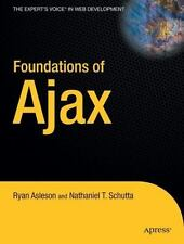 The Expert's Voice in Web Development: Foundations of Ajax by Nathaniel T....