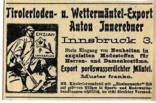 Anton Innerebner Insbruck TIROLERLODEN-& WETTERMÄNTEL Historische Annonce 1910