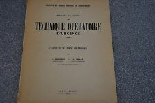 Manuel illustré de technique opératoire d'urgence / Chirurgie des membres  1955