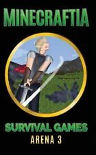 Minecraft Hunger Games: Minecraftia: Survival Games Arena 3 by Jason Jade,...