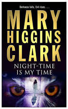 Night-Time is My Time by Mary Higgins Clark (P/B 2005)