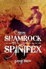 From Shamrock to Spinifex by Frew, David  New 9781456837624 Fast Free Shipping,,