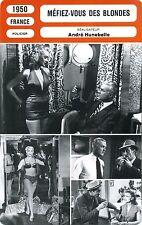 Fiche Cinéma. Movie Card. Méfiez-vous des blondes (France) 1950 André Hunebelle