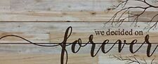 We Decided on Forever 11 x 26 Wood Pallet Wall Art Sign Plaque