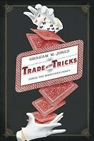Trade of the Tricks : Inside the Magician's Craft, Paperback by Jones, Graham...