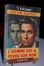 L´HOMME QUI A PERDU SON NOM H. de vere Stacpoole 1948 L'ENIGME avec JAQUETTE