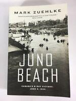 Juno Beach Canada's D-Day Victory June 6 1944 Mark Zuehlke WWII PB