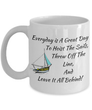 Everyday Is A Great Day To Go Sailing Coffee Mug