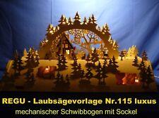 + REGU - Laubsägevorlagen Nr.115 luxus für mechanischen Schwibbogen mit Sockel X