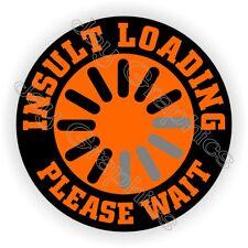 INSULT LOADING Please Wait Funny Hard Hat Sticker ~ Helmet Decal ~ Laborer USA