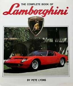 The Complete Book of Lamborghini by Lyons, Pete Hardback Book The Cheap Fast