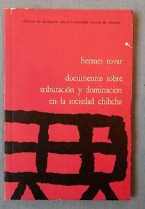 DOCUMENTOS SOBRE TRIBUTACION  Y DOMINACION EN LA SOCIEDAD CHIBCHA: SIGNED PINZON