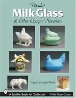 Milk Glass & Other Opaque Novelties (Schiffer Book for Collectors) by Congdon…