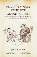 Precautionary Tales For Grandparents: Some of Which May be Read to the Young...