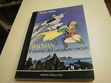 BATMAN IL RITORNO DEL CAVALIERE OSCURO,FRANK MILLER,ED. RIZZOLI MILANO LIBRI