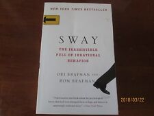 Sway : The Irresistible Pull of Irrational Behavior by Rom & Ori Brafman (2009,
