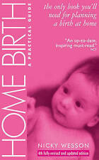 Home Birth: A Practical Guide, Good Condition Book, Nicky Wesson, ISBN 978190517