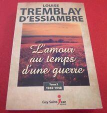 French Book L'amour au Temps d'une Guerre Tome 3 / Louise Tremblay D'Essiambre