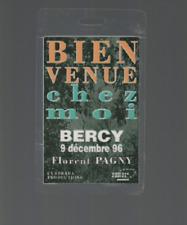 Florent Pagny Ancien Pass Tournée Bienvenue Chez Moi Bercy 09-12-1996