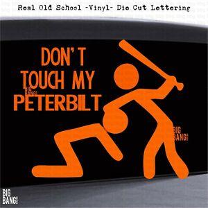 Decal Sticker Dont Touch My Peterbilt Truck RIG Driver BEWARE WARNING Trucker