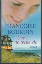 Une nouvelle vie. Françoise BOURDIN.France Loisirs B011