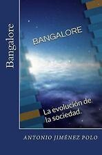 Bangalore : La Evolución de la Sociedad by Antonio Polo (2015, Paperback)