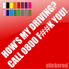 HOW'S MY DRIVING? CALL 0800 F##K YOU! RUDE FUNNY NOVELTY VAN CAR STICKER DECAL