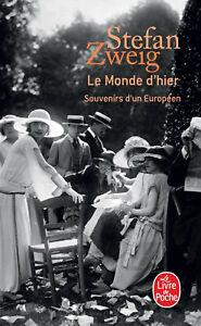 Le monde d'hier : Souvenirs d'un européen — Stefan Zweig Librairie Générale Fr.