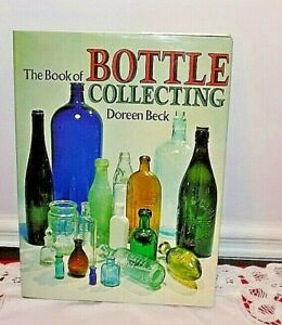 The Book of Bottle Collecting 1973 By Doreen Beck