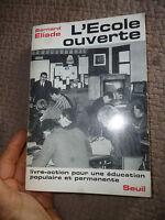 L'ECOLE OUVERTE Bernard Eliade Livre-Action Education Populaire et Permanente
