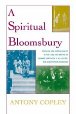 A Spiritual Bloomsbury: Hinduism and Homosexualit. by Copley, Antony Paperback