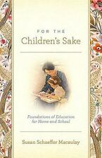 For the Children's Sake: Foundations of Education for Home and School (book)