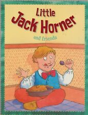 LITTLE JACK HORNER AND FRIENDS BEST LOVED NURSERY RHYMES AND FAIRY TALES
