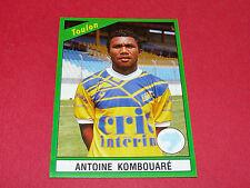 227 ANTOINE KOMBOUARE SC TOULON MAYOL PANINI FOOT 91 FOOTBALL 1990-1991
