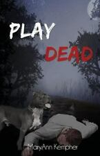 PLAY DEAD - KEMPHER, MARYANN - NEW PAPERBACK BOOK