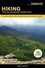 Hiking the Blue Ridge Parkway: The Ultimate Travel Guide To America's Most Popul