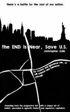 The END Is near, Save U. S. : There's a Battle for the Soul of Our Nation. Do...