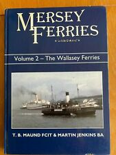 Liverpool Mersey Ferries Volume 2 The Wallasey Ferries by Maund & Jenkins