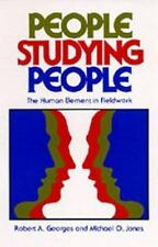 People Studying People : The Human Element in Fieldwork by Robert A. Georges...